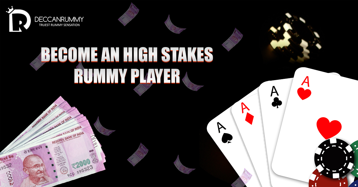 High stakes Rummy