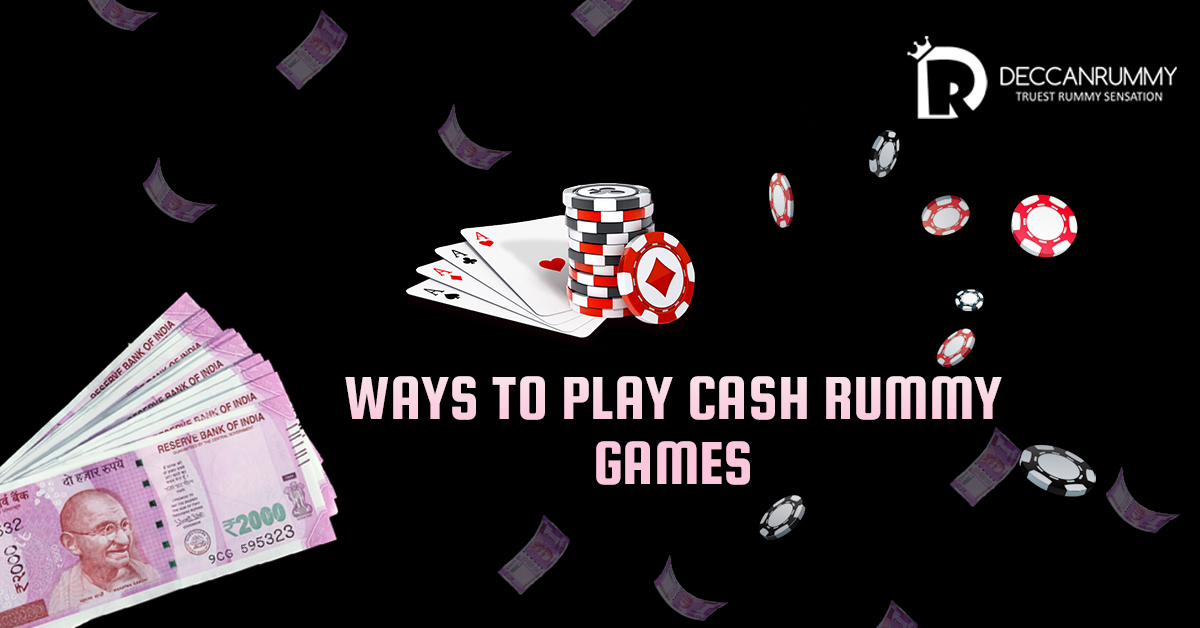 Ways-to-Play-Cash-Rummy-Games