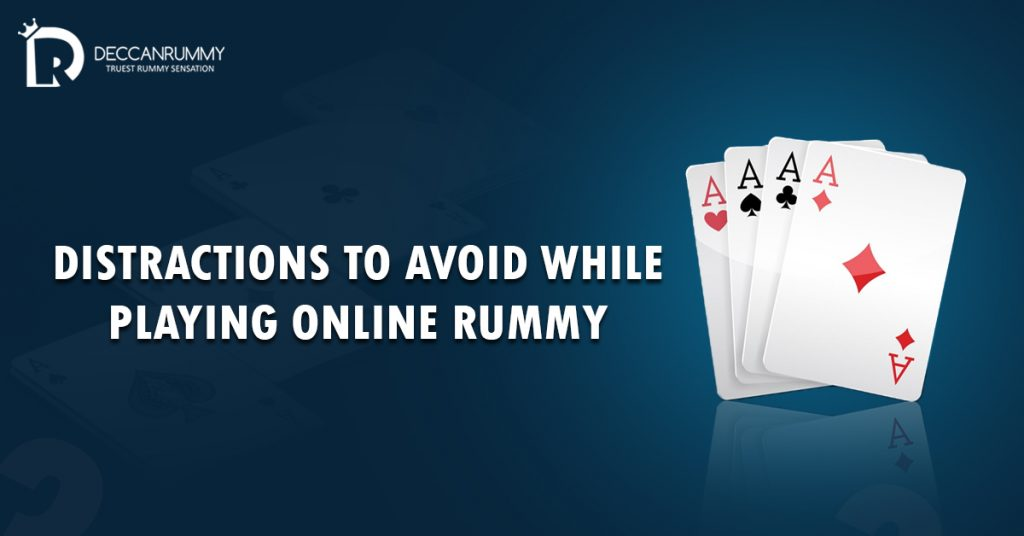 Distractions-to-avoid-while-playing-online-rummy