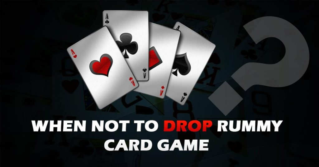 When-not-to-drop-rummy-card-game