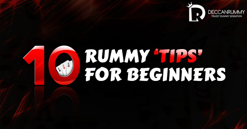 10 Rummy Tips for Beginners
