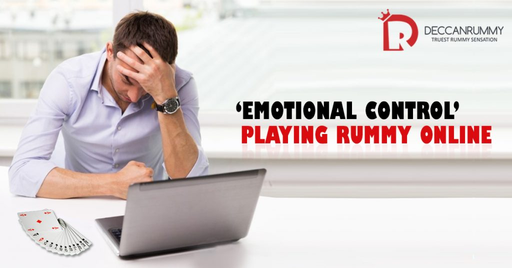 Emotional Control while playing rummy online