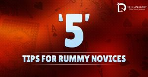 Rummy Tips for novices