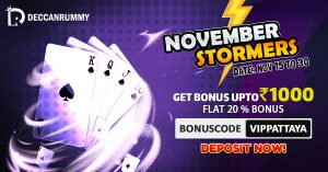 November Stormers | Grab Rummy Bonus upto Rs. 1000