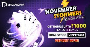 November Stormers | Grab Rummy Bonus upto Rs. 1000