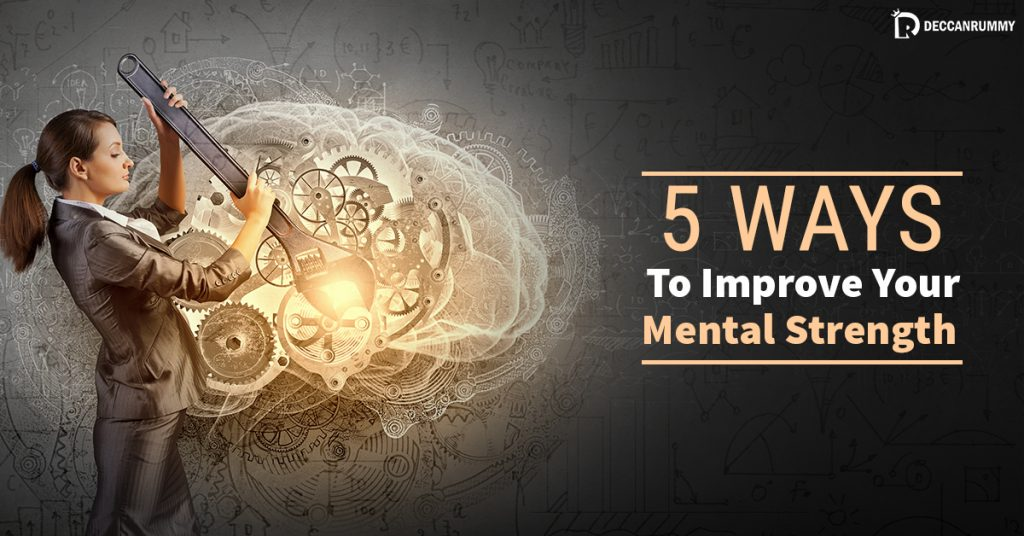 5 ways to improve mental strength