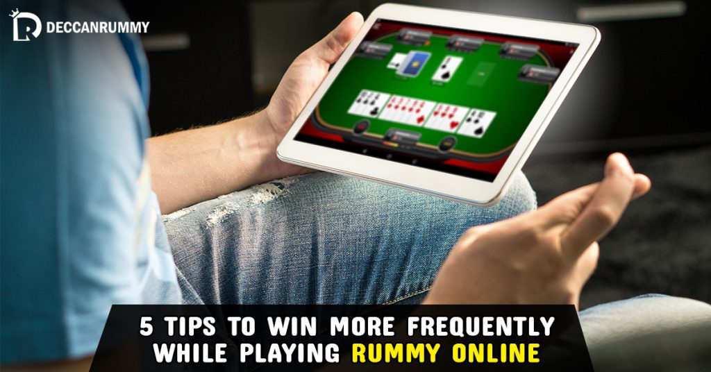 tips to win more frequently while playing rummy online