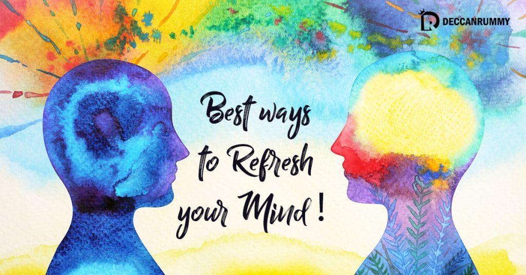 Best ways to refresh